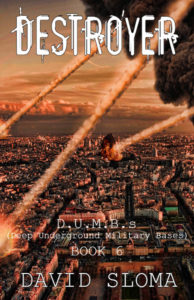 cover of the book Destroyer: D.U.M.B.s. Book 6 by David Sloma